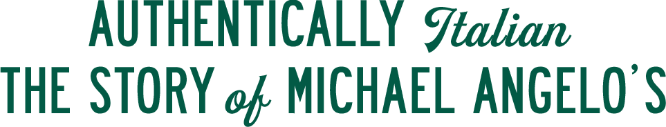 Naturally Italian: The Story of Michael Angelo's